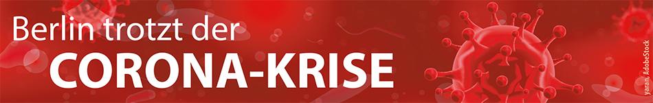 Neue Informationen zur Corona-Krise in Berlin